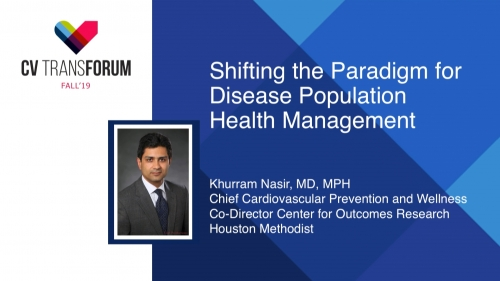Thumbnail of CV Transforum Fall'19 – Shifting the Paradigm for Cardiovascular Disease Population Health Management Video