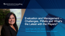 Thumbnail image for Evaluation and Management Coding– Challenges, Pitfalls and What's the Latest with the Payers?