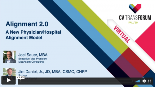 Thumbnail of CV Transforum F'20 Virtual: Alignment 2.0: A New Physician/Hospital Alignment Model Video