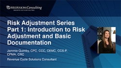 Thumbnail image for Risk Adjustment Series Part 2: Risk Adjustment Coding, HCC Case Studies and Breaking Down the Documentation