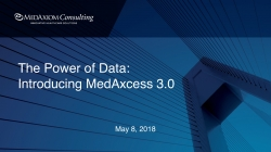 Thumbnail image for Webinar Recording: The Power of Data: Introducing MedAxcess 3.0